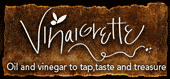 Vinaigrette: oil and vinegar to tap, taste and treasure